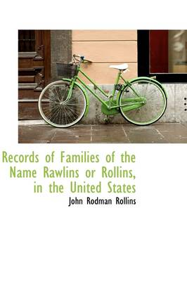 Records of Families of the Name Rawlins or Rollins, in the United States