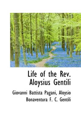 Life of the REV. Aloysius Gentili