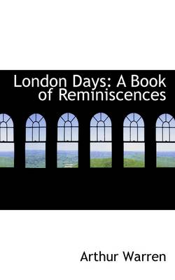 London Days: A Book of Reminiscences