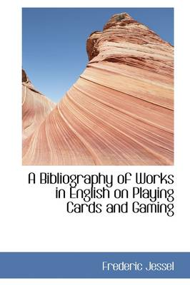 A Bibliography of Works in English on Playing Cards and Gaming