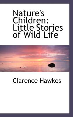 Nature's Children: Little Stories of Wild Life