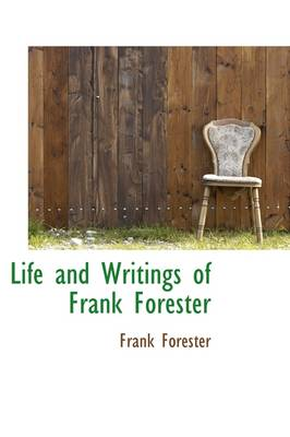 Life and Writings of Frank Forester