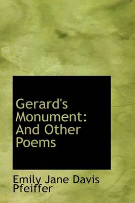 Gerard's Monument: And Other Poems