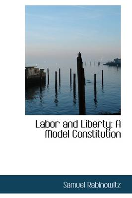 Labor and Liberty: A Model Constitution