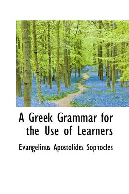 A Greek Grammar for the Use of Learners