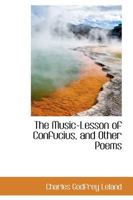 The Music-Lesson of Confucius, and Other Poems