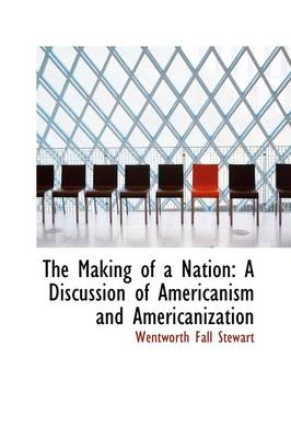 The Making of a Nation: A Discussion of Americanism and Americanization