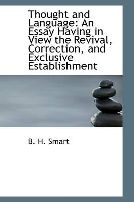Thought and Language: An Essay Having in View the Revival, Correction, and Exclusive Establishment