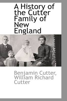 A History of the Cutter Family of New England