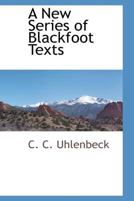 A New Series of Blackfoot Texts