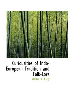 Curiousities of Indo-European Tradition and Folk Lore
