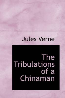 The Tribulations of a Chinaman