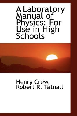 A Laboratory Manual of Physics: For Use in High Schools
