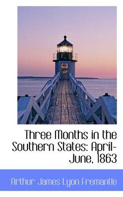 Three Months in the Southern States: April-June, 1863