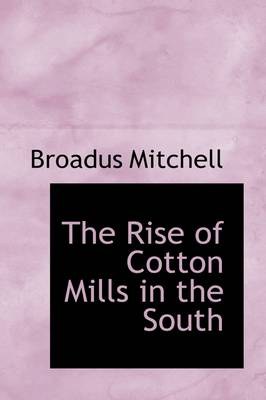 The Rise of Cotton Mills in the South