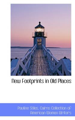 New Footprints in Old Places