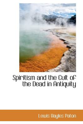 Spiritism and the Cult of the Dead in Antiquity