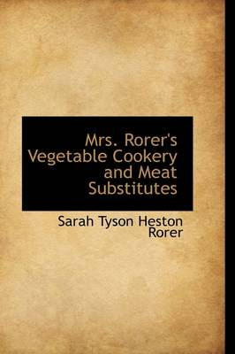 Mrs. Rorer's Vegetable Cookery and Meat Substitutes