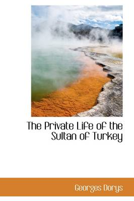 The Private Life of the Sultan of Turkey