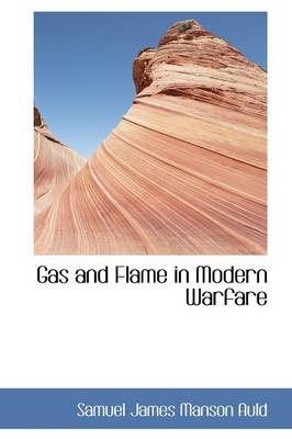Gas and Flame in Modern Warfare