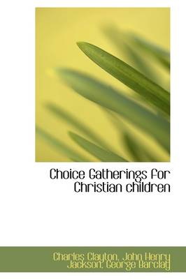 Choice Gatherings for Christian Children