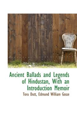 Ancient Ballads and Legends of Hindustan, with an Introduction Memoir