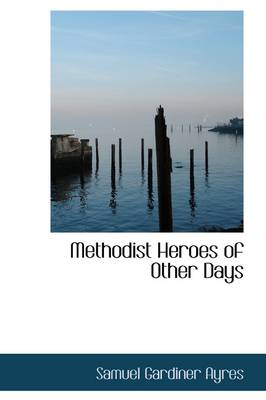 Methodist Heroes of Other Days