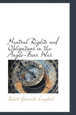 Neutral Rights and Obligations in the Anglo-Boer War