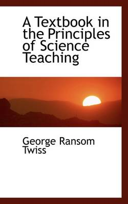 A Textbook in the Principles of Science Teaching