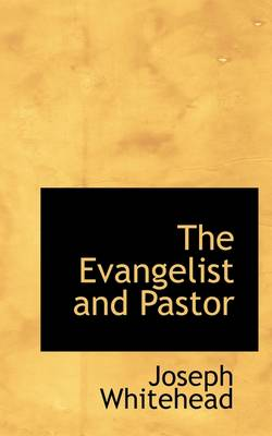The Evangelist and Pastor
