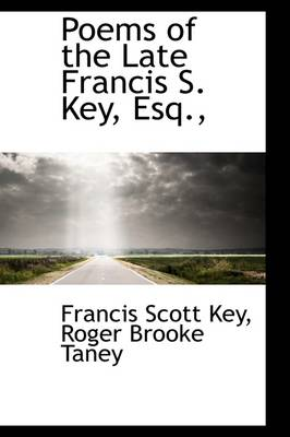 Poems of the Late Francis S. Key, Esq.,