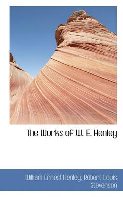 The Works of W. E. Henley