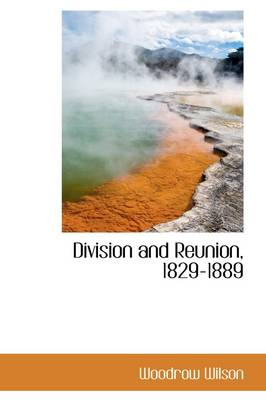 Division and Reunion, 1829-1889
