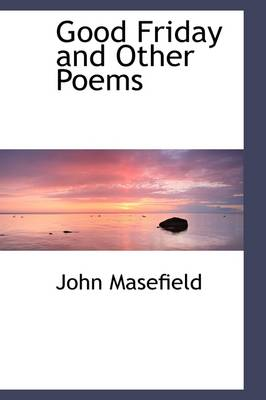 Good Friday: And Other Poems