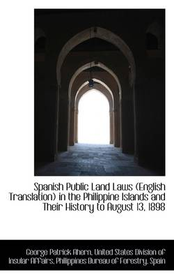 Spanish Public Land Laws (English Translation) in the Philippine Islands and Their History to August