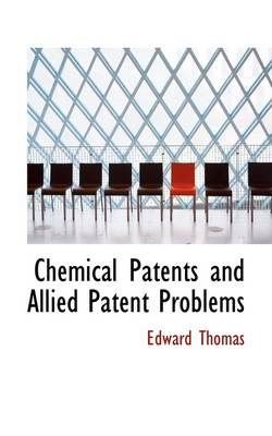 Chemical Patents and Allied Patent Problems
