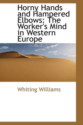 Horny Hands and Hampered Elbows: The Worker's Mind in Western Europe