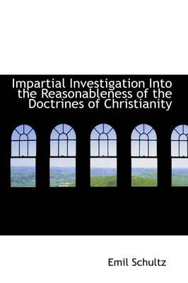 Impartial Investigation Into the Reasonableness of the Doctrines of Christianity
