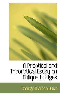 A Practical and Theoretical Essay on Oblique Bridges