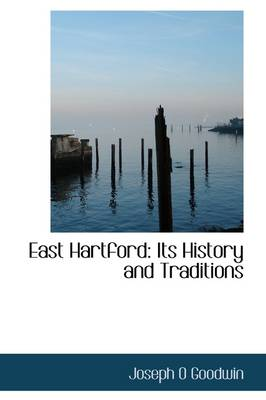 East Hartford: Its History and Traditions