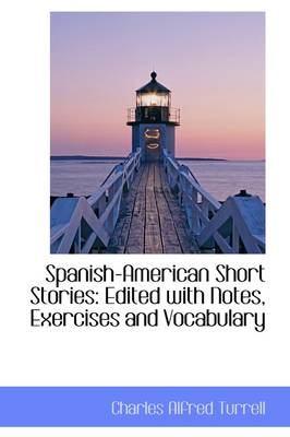 Spanish-American Short Stories: Edited with Notes, Exercises and Vocabulary