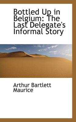 Bottled Up in Belgium: The Last Delegate's Informal Story