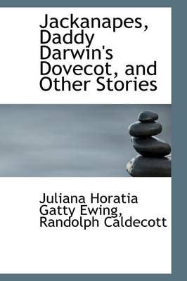 Jackanapes, Daddy Darwin's Dovecot, and Other Stories