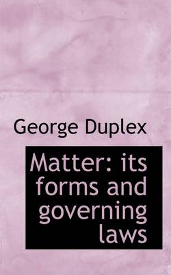 Matter: Its Forms and Governing Laws