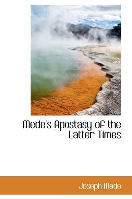 Mede's Apostasy of the Latter Times