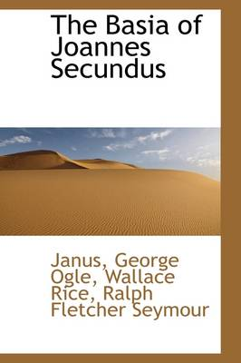 The Basia of Joannes Secundus