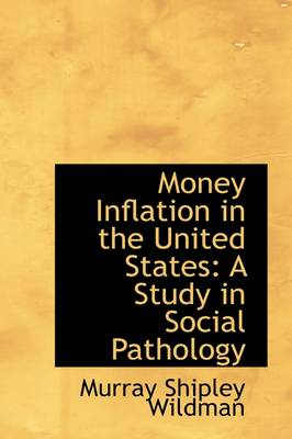 Money Inflation in the United States: A Study in Social Pathology