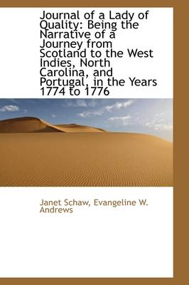 Journal of a Lady of Quality: Being the Narrative of a Journey from Scotland to the West Indies, Nor