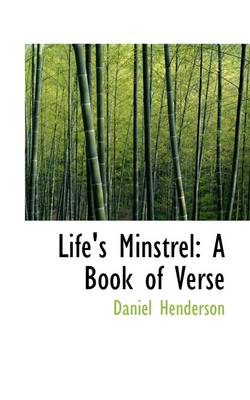 Life's Minstrel: A Book of Verse