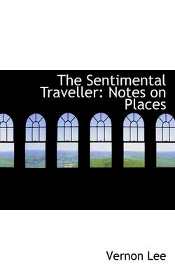 The Sentimental Traveller: Notes on Places